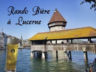 Randos bière à Lucerne