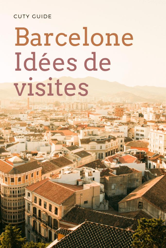 Barcelone Idées de visites