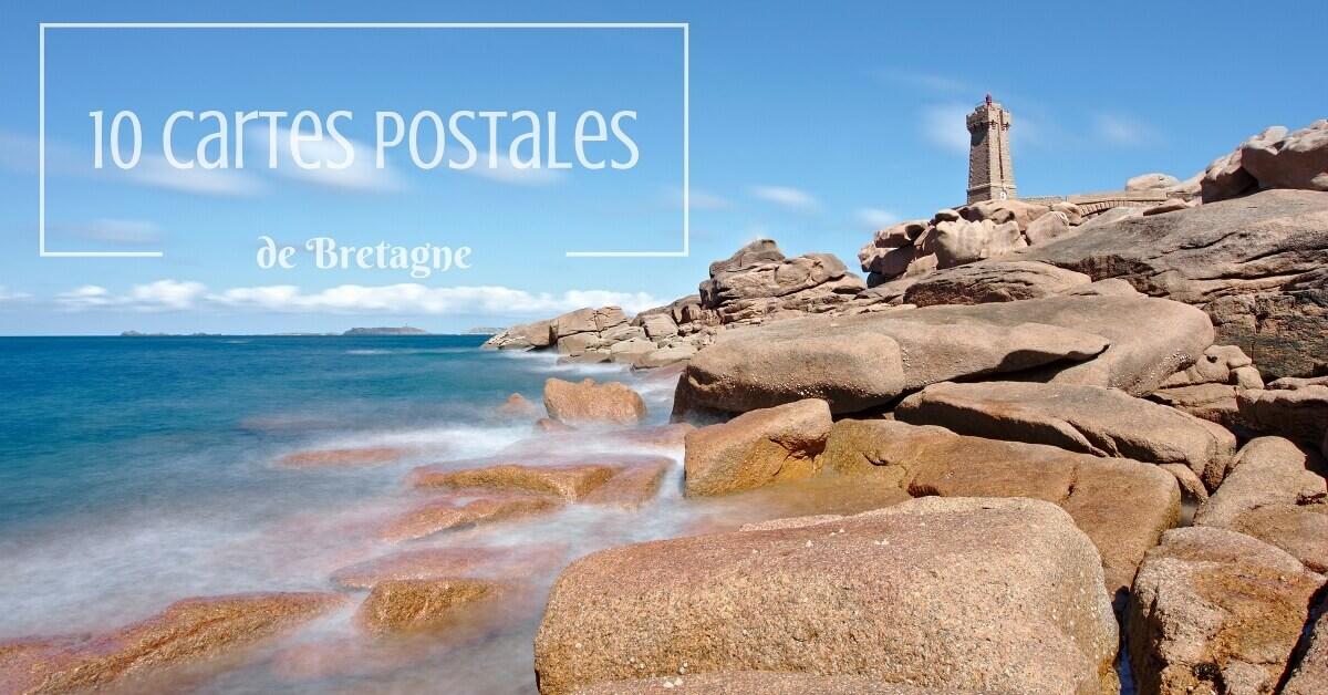 10 cartes postales pour vous donner envie de voyager en Bretagne